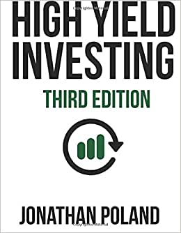 High Yield Investing (3rd Edition): The Ultimate Guide To Finding And Buying The Right Stocks