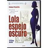 Lola Espejo Oscuro [DVD]