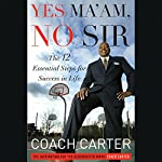 Yes Ma'am, No Sir: The 12 Essential Steps for Success in Life | Coach Carter
