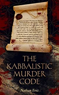 (FREE on 9/3) The Kabbalistic Murder Code: Mystery & International Conspiracies by Nathan Erez - http://eBooksHabit.com