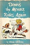 Dennis the menace rides again