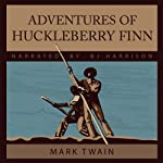 Adventures of Huckleberry Finn (       UNABRIDGED) by Mark Twain Narrated by B. J. Harrison