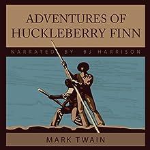Adventures of Huckleberry Finn (       UNABRIDGED) by Mark Twain Narrated by B. J. Harrison