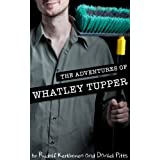The Adventures of Whatley Tupper (An Interactive Novel) ~ Rudolf Kerkhoven