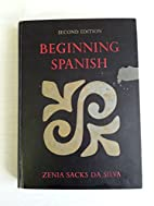 Beginning Spanish by Zenia Sacks Da Silva