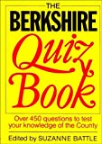 The Berkshire Quiz Book: Over 450 questions to test your knowledge of the County