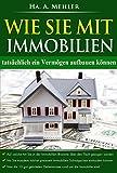 Wie Sie mit Immobilien tats�chlich ein Verm�gen aufbauen k�nnen