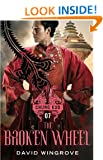 The Broken Wheel (CHUNG KUO SERIES Book 7)