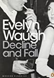 Evelyn Waugh Decline and Fall (Penguin Modern Classics)