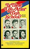 Is There Life After High School? (0446893943) by Keyes, Ralph