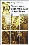 Transiciones de la antigüedad al feudalismo (8432303550) by Perry Anderson