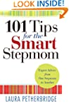 101 Tips for the Smart Stepmom: Exper...