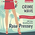 Crime Wave: Maggie, PI Mysteries (       UNABRIDGED) by Rose Pressey Narrated by Emily Sutton-Smith