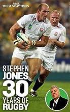 Stephen Jones 30 years of Rugby