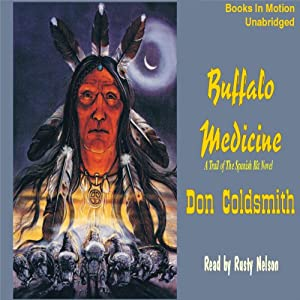 Buffalo Medicine: The Spanish Bit Saga | [Don Coldsmith]