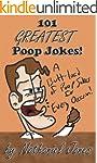 101 Greatest Poop Jokes (101 Greatest...