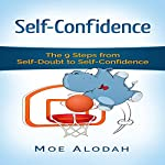 Self-Confidence: The 9 Steps from Self-Doubt to Self-Confidence | Moe Alodah