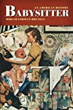 img - for Babysitter: An American History book / textbook / text book