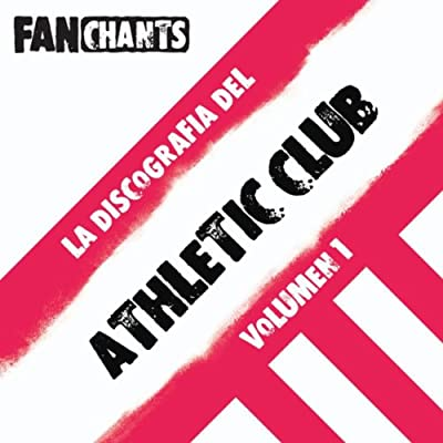 La Discografía del Athletic Club I (Canciones del Athletic de Bilbao) [Explicit]