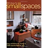 500 Ideas for Small Spaces: Easy Solutions for Living in 1000 Square Feet or Less ~ Kimberley Seldon