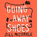 Going Away Shoes: Stories (       UNABRIDGED) by Jill McCorkle Narrated by Claire Slemmer, Allison McLemore, Elizabeth Evans, Gabra Zackman, Margaret Daly, Holly Fielding, Lauren Fortgang