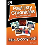 Fate... Bloody Fate! - Paul Day Chronicles (The Laugh out Loud Comedy Series)