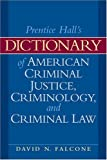 Dictionary of American Criminal Justice, Criminology and Law (2nd Edition)