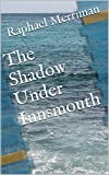 The Shadow Under Innsmouth: A sequel to H  P  Lovecraft's classic,