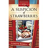 A Suspicion of Strawberries (Scents of Murder Series #1) (Heartsong Presents Mysteries #11) ~ Lynette Sowell