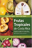 Frutas Tropicales de Costa Rica - Tropical Fruits of Costa Rica (English and Spanish Text)