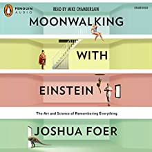 Moonwalking with Einstein Audiobook by Joshua Foer Narrated by Mike Chamberlain