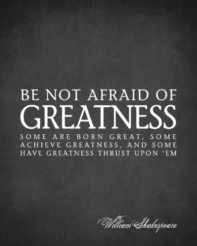 Be Not Afraid Of Greatness (William Shakespeare Quote), premium art print