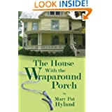 The House With the Wraparound Porch by MaryPat Hyland