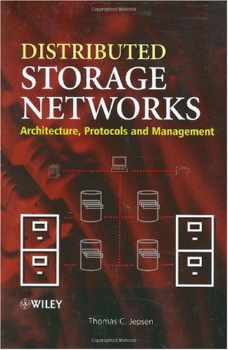 Distributed Storage Networks: Architecture, Protocols and Management