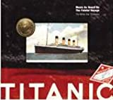 echange, troc Various Artists - Titanic: Music As Heard on the Fateful Voyage