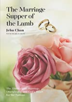 The Marriage Supper Of The Lamb: The Truth About Marriage, Discipleship And God's Heart For The Nations