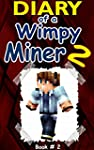 MINECRAFT: Diary Of A Wimpy Miner 2:...
