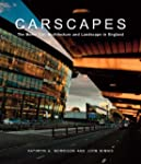 Carscapes: The Motor Car, Architectur...