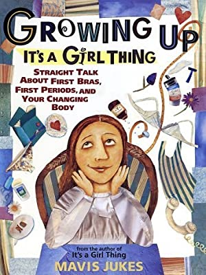 Growing Up: It's a Girl Thing: Written by Mavis Jukes, 1998 Edition, (1st Edition) Publisher: Knopf Books for Young Readers [Paperback]
