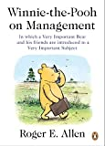 Winnie-the-Pooh on Management: In which a Very Important Bear and his friends are introduced to a Very Importan t Subject