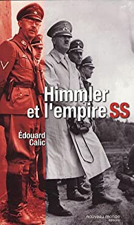 Himmler et l'empire SS par Calic