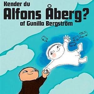 Kender du Alfons Åberg? [Do You Know Alfie Atkins?] | [Gunilla Bergström]