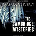 The Cambridge Mysteries (       UNABRIDGED) by Barbara Cleverly Narrated by Kim Hicks