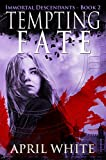 Tempting Fate (The Immortal Descendants, Book 2)