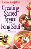 Creating Sacred Space with Feng Shui (074991601X) by Kingston, Karen