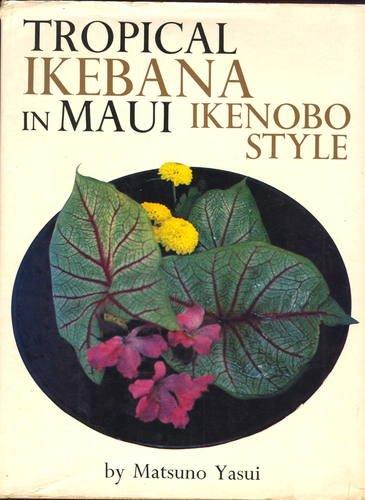 Tropical Ikebana in Maui Ikenobo Style, Matsuno Yasui