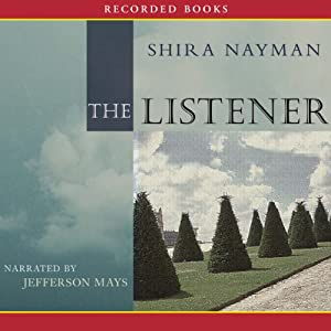 The Listener: A Novel | [Shira Nayman]