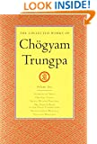 The Collected Works of Chogyam Trungpa, Volume 6: Glimpses of Space-Orderly Chaos-Secret Beyond Thought-The Tibetan Book of the Dead: Commentary-Transcending Madness-Selected Writings