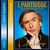 I, Partridge: We Need to Talk About Alan | [Alan Partridge]