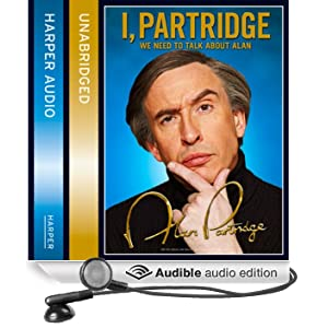 I, Partridge: We Need to Talk About Alan (Unabridged)